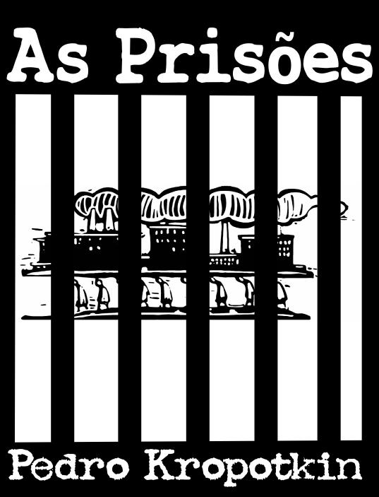 as-prisoes-pedro-kropotkin