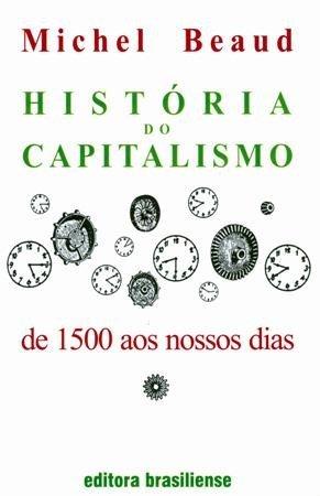 Michel Beaud – História Do Capitalismo