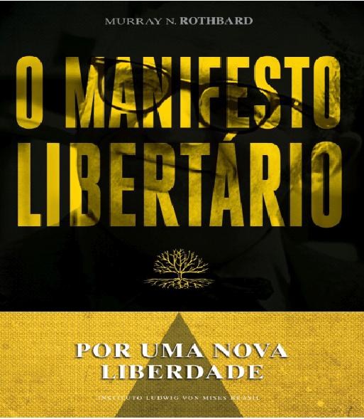Murray N. Rothbard – Por Uma Nova Liberdade: O Manifesto Libertário