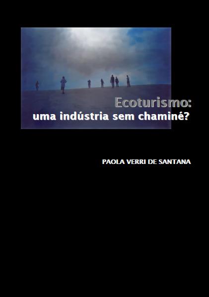 Paola Verri De Santana – Ecoturismo: Uma Industria Sem Chaminé?