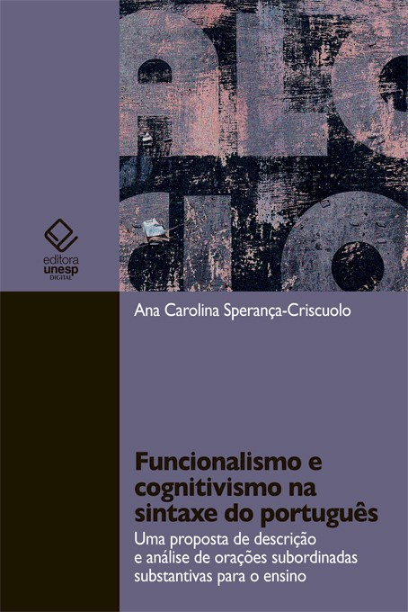 Ana Carolina Sperança-Criscuolo – Funcionalismo E Cognitivismo Na Sintaxe Do Português