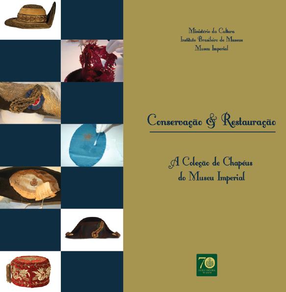 Eliane Marchesini Zanatta (Coord.) – Conservação & Restauração: A Coleção De Chapéus Do Museu Imperial