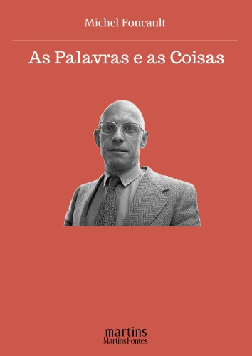 Michel Foucault – As Palavras E As Coisas