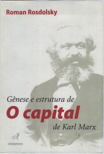 Roman Rosdolsky – Gênese E Estrutura De O Capital De Karl Marx