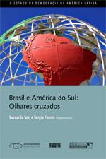Bernardo Sorj & Sergio Fausto (Orgs.) – Brasil E América Do Sul: Olhares Cruzados