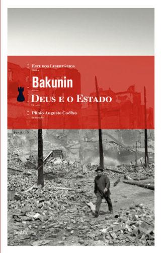 Mikhail Bakunin – Deus E O Estado