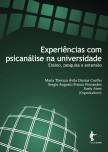 Maria Thereza Ávila Dantas Coelho, Sergio Augusto Franco Fernandes & Suely Aires (Orgs.) – Experiências Com Psicanálise Na Universidade: Ensino, Pesquisa E Extensão