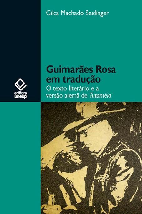 Gilca Machado Seidinger – Guimarães Rosa Em Tradução