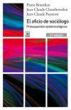 Pierre Bourdieu, Jean-Claude Chamboredon Y Jean-Claude Passeron – El Oficio De Sociólogo: Pressupuestos Epistemológicos