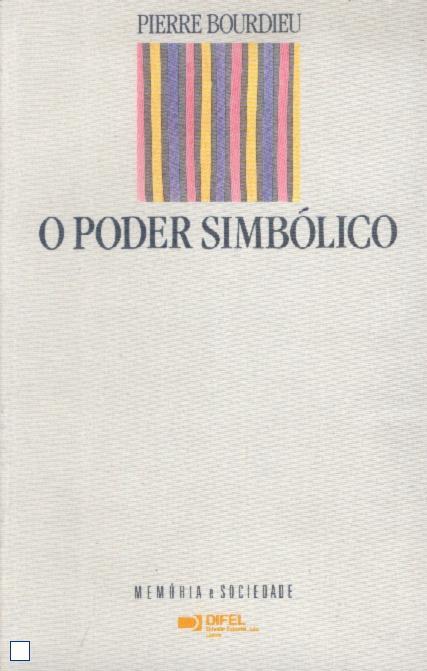 Pierre Bourdieu – O Poder Simbólico
