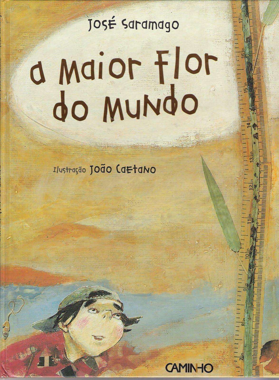 José Saramago – A Maior Flor Do Mundo