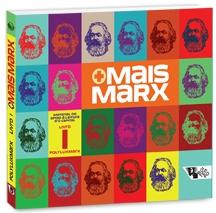 Valeria Bruschi & Outros – Mais Marx: Material De Apoio À Leitura D'O Capital, Livro I