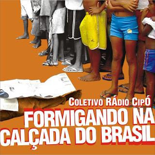 Coletivo Rádio Cipó - Formigando Na Calçada do Brasil