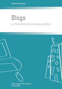 Catarina Rodrigues – Blogs E A Fragmentação Do Espaço Público