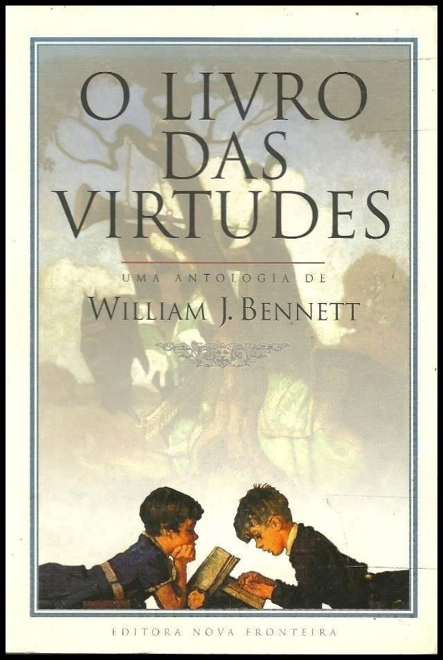 William J. Bennett - O Livro Das Virtudes Vol. I/ebook