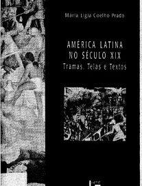 América Latina No Século XIX: Tramas, Telas E Textos traz ensaios, que tratam de aspectos marcantes da independência e da identidade nacional de diversos países do continente.