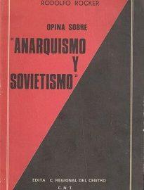 Escrito a inicios de los años 20' del siglo XX, Anarquismo Y Sovietismo es una critica al régimen soviético