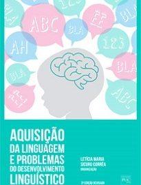 A aquisição de uma língua, por qualquer criança, de forma natural e sem esforço, constitui um mistério que a linguística e a psicolinguística buscam desvendar. É sobre essa área de estudos que Aquisição da linguagem e problemas do desenvolvimento linguístico trata.