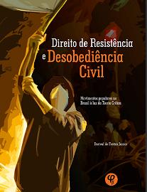 Direito De Resistência E Desobediência Civil: Este livro tem a finalidade de analisar, mais profundamente, a realidade de alguns movimentos populares no Brasil.