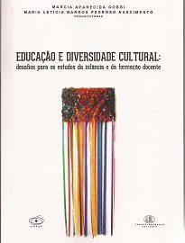 Educação E Diversidade Cultural traz um amplo espectro de temas da educação da infância como formação docente, currículo, cultura, brincar, entre outros.