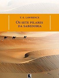Os Sete Pilares Da Sabedoria narra a participação de seu autor, Thomas Edward Lawrence, no movimento nacionalista árabe contra a dominação turca.
