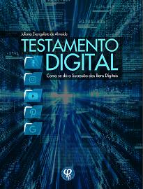 Testamento Digital busca investigar qual deve ser a destinação dos bens digitais para quando da morte de seu proprietário.