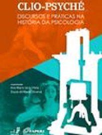 O livro apresenta reflexões sobre a história, a prática e os saberes da psicologia decorrentes do XI Encontro do Clio-Psyché.