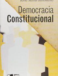 Democracia Constitucional, de Raoni Bielschowsky, faz a construção teórica em torno desse imperativo político que é a Democracia.