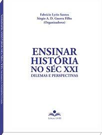 Ensinar História No Séc XXI reúne textos produzidos por diferentes pesquisadores que dialogam sobre Ensino de História, Educação Básica e Licenciatura.