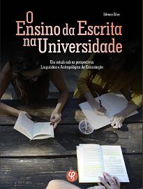 O Ensino Da Escrita Na Universidade, de Silvana Silva, ilumina a escrita de Émile Benveniste, propõe novas interpretações para o já conhecido.