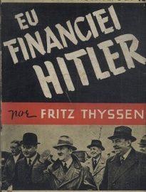 Eu Financiei Hitler, de Fritz Thyssen, trata do relato de um industrial alemão que apoiou a ascensão dos nazistas no país.