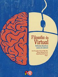 Filosofia Do Virtual consiste em um dos resultados previstos pelo projeto de pesquisa Internet: Ferramenta De Emancipação Ou Controle?