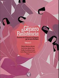A obra Gênero E Resistência, dividida em dois volumes, resultou de trabalhos apresentados na ocasião do II Encontro de Pesquisa por/de/sobre Mulheres.
