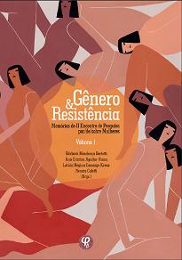Gênero E Resistência está dividido em dois volumes, resultou de trabalhos apresentados na ocasião do II Encontro de Pesquisa por/de/sobre Mulheres.