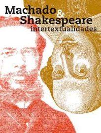 Machado & Shakespeare invesiga as aparições, diretas ou subliminares, do bardo seiscentista na pena do bruxo oitocentista do Cosme Velho.