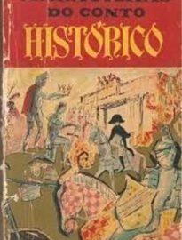 """Maravilhas do Conto Histórico: pequena história da humanidade através do conto, gênero """"menor"""", que revelam os aspectos mais flagrantes da realidade."""