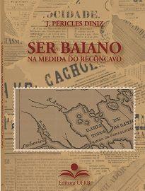 O objeto de Ser Baiano Na Medida Do Recôncavo é um conjunto de periódicos impressos que circulou na região do Recôncavo da Bahia.