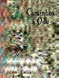 Caminhos De Odu - Os odus do jogo de búzios com seus caminhos, ebós, mitos e significados, conforme os ensinamentos escritos por Agenor Miranda Rocha.