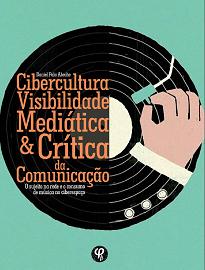 Cibercultura, Visibilidade Mediática E Crítica Da Comunicação diz respeito à função do sujeito em uma rede interativa de compartilhamento de músicas.