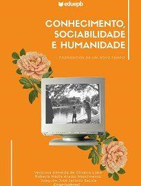 Conhecimento, Sociabilidade E Humanidade traz textos que discutem noções de cultura, formação, tecnologias, redes sociais, tradição.