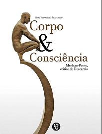 Corpo E Consciência analisa o estatuto da consciência e do corpo no pensamento de Merleau-Ponty, apartir da sua interpretação do pensamento de Descartes.