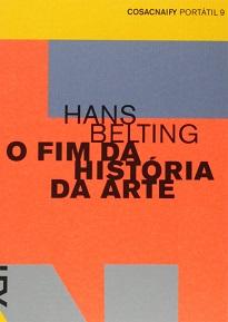O Fim Da História Da Arte traz dois ensaios onde Hans Belting articula questões centrais para a reflexão sobre a história da arte.