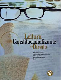 Leitura Constitucionalizante Do Direito busca que todos participem da transformação e da discussão acerca do papel do Direito na sociedade brasileira.