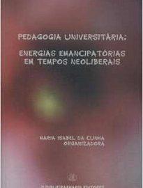 Pedagogia Universitária - O objetivo do estudo foi compreender os processos de ensinar e aprender que apresentam perspectivas de emancipação.