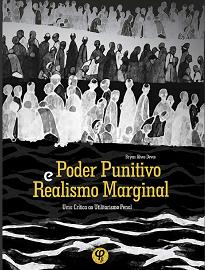 Poder Punitivo E Realismo Marginal contrasta o utilitarismo penal reformado de Luigi Ferrajoli com o realismo jurídico-penal marginal de Eugenio Raúl Zaffaroni.