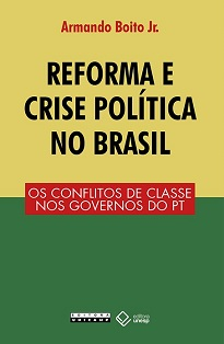 Reforma E Crise Política No Brasil desponta como importante tentativa de interpretação da era petista sob uma orientação marxista.