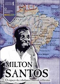 A amplitude do seu pensamento, muito próximo à filosofia, faz de Milton Santos um dos maiores pensadores brasileiros do século XX.
