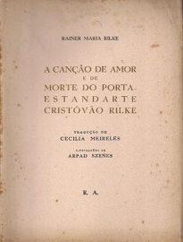 A Canção De Amor E De Morte Do Porta-Estandarte Cristóvão Rilke, escrito numa noite de 1899, alcançou extraordinária fama em toda Europa e América.