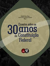 Ensaios Sobre Os 30 anos Da Constituição Federal é uma celebração, mas também um exercício cotidiano de defesa dos valores tão nobres trazidos em 1988.