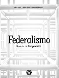 Federalismo é voltado para areflexão sobre esta forma de Estado, com a colaboração de reconhecidos doutrinadores no campo do direito constitucional.